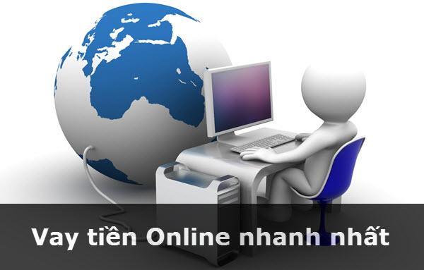 Vay tiền Online nhanh nhất, thủ tục NHANH CHÓNG, lãi suất hấp dẫn